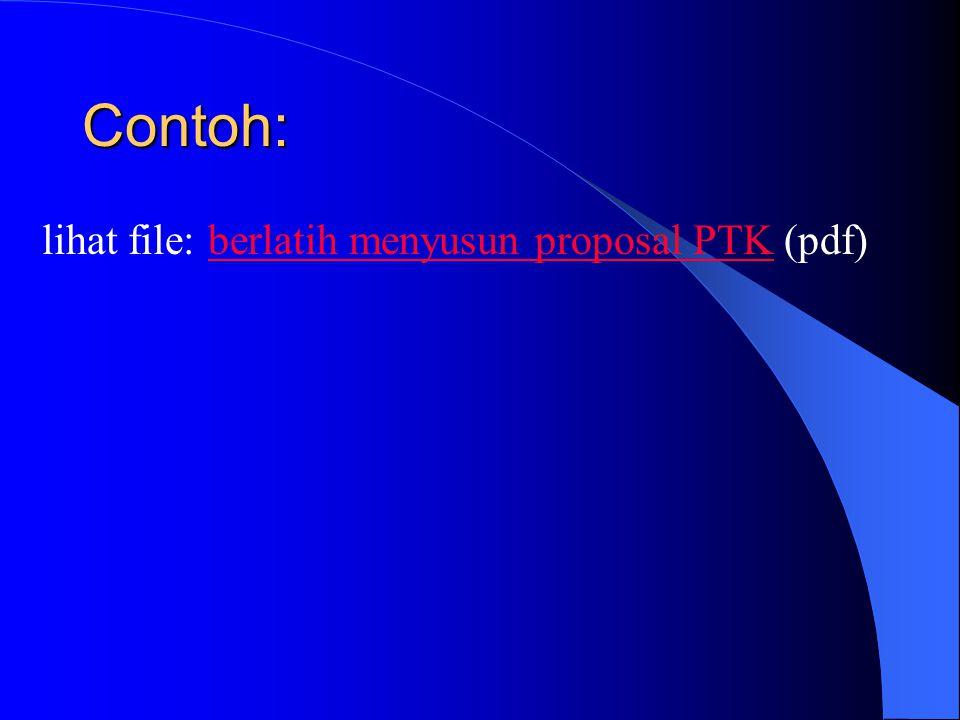 Contoh: lihat file: berlatih menyusun proposal PTK (pdf)