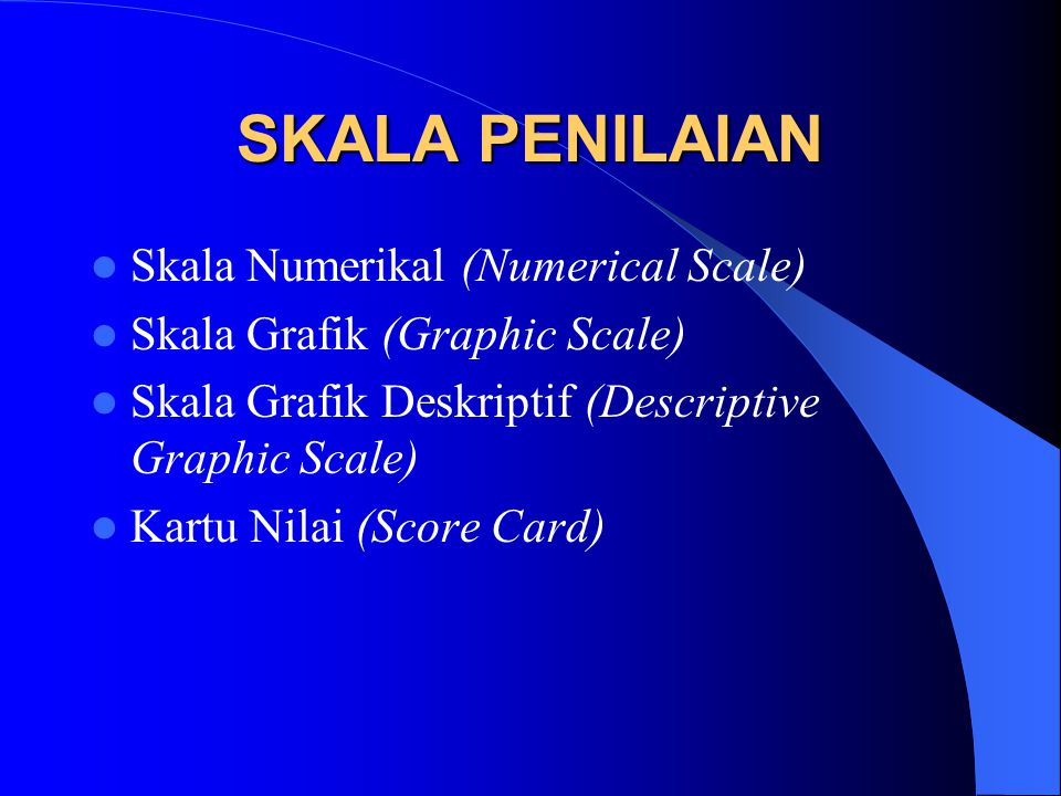 SKALA PENILAIAN Skala Numerikal (Numerical Scale)