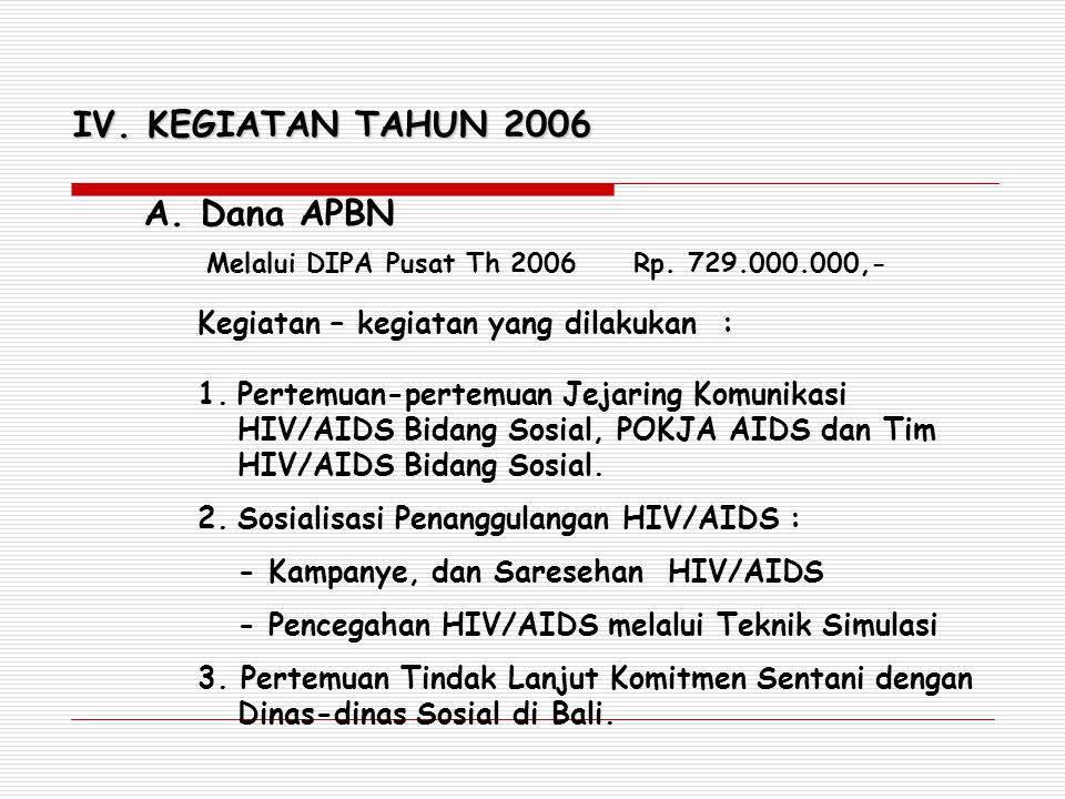 IV. KEGIATAN TAHUN 2006 A. Dana APBN