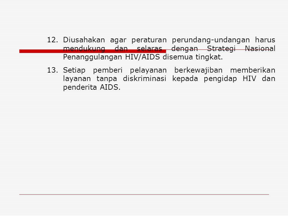 12. Diusahakan agar peraturan perundang-undangan harus