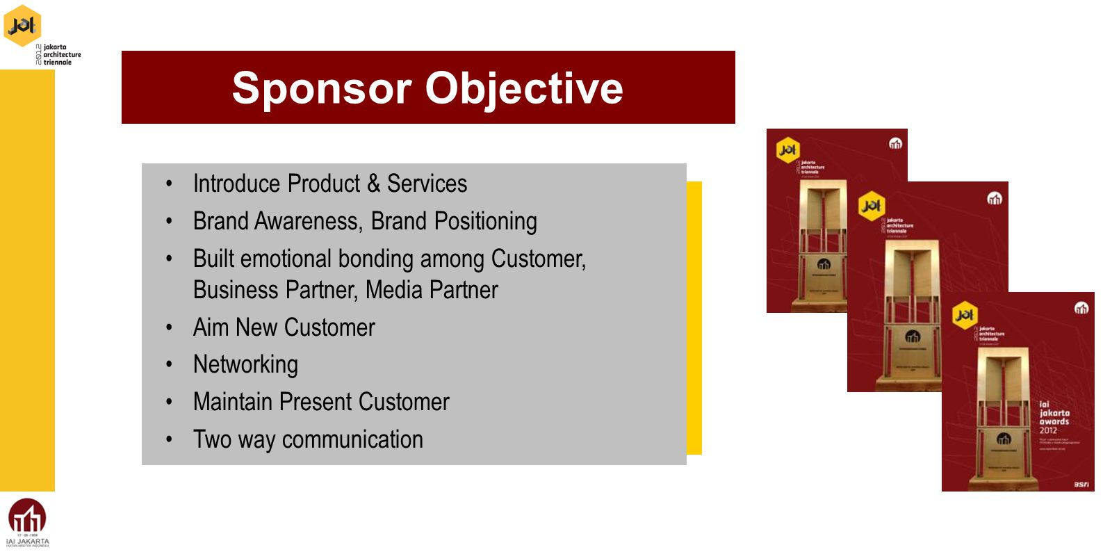 Sponsor Objective Introduce Product & Services