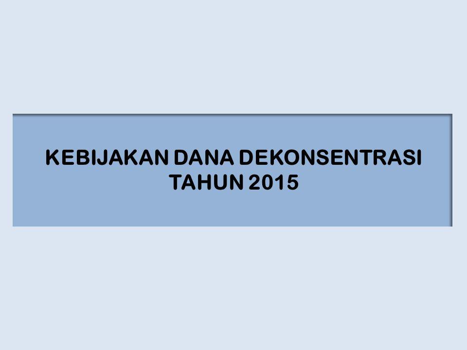 KEBIJAKAN DANA DEKONSENTRASI TAHUN 2015