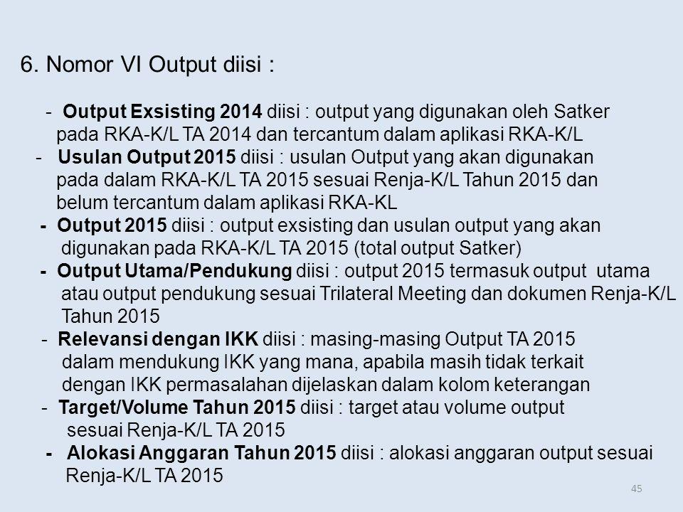 6. Nomor VI Output diisi : - Output Exsisting 2014 diisi : output yang digunakan oleh Satker
