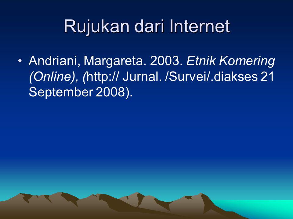 Rujukan dari Internet Andriani, Margareta. 2003. Etnik Komering (Online), (http:// Jurnal.