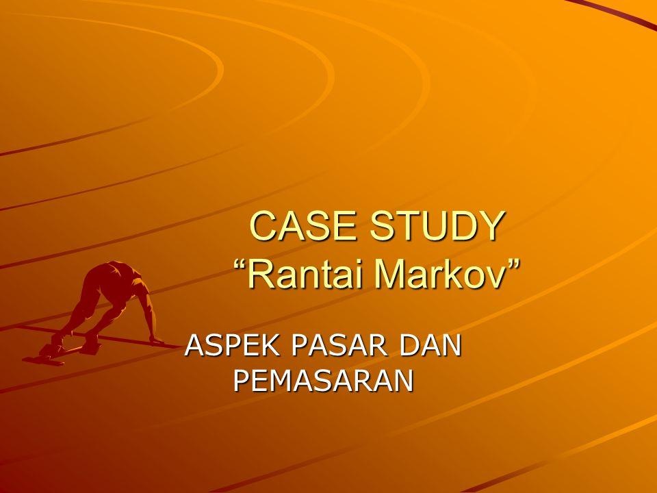 CASE STUDY Rantai Markov