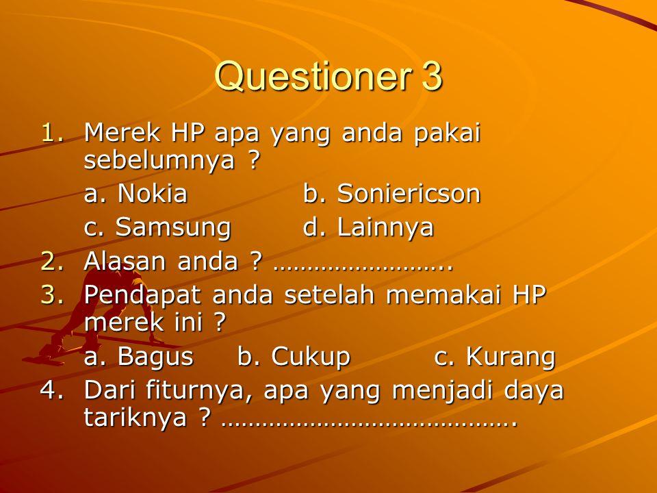 Questioner 3 Merek HP apa yang anda pakai sebelumnya