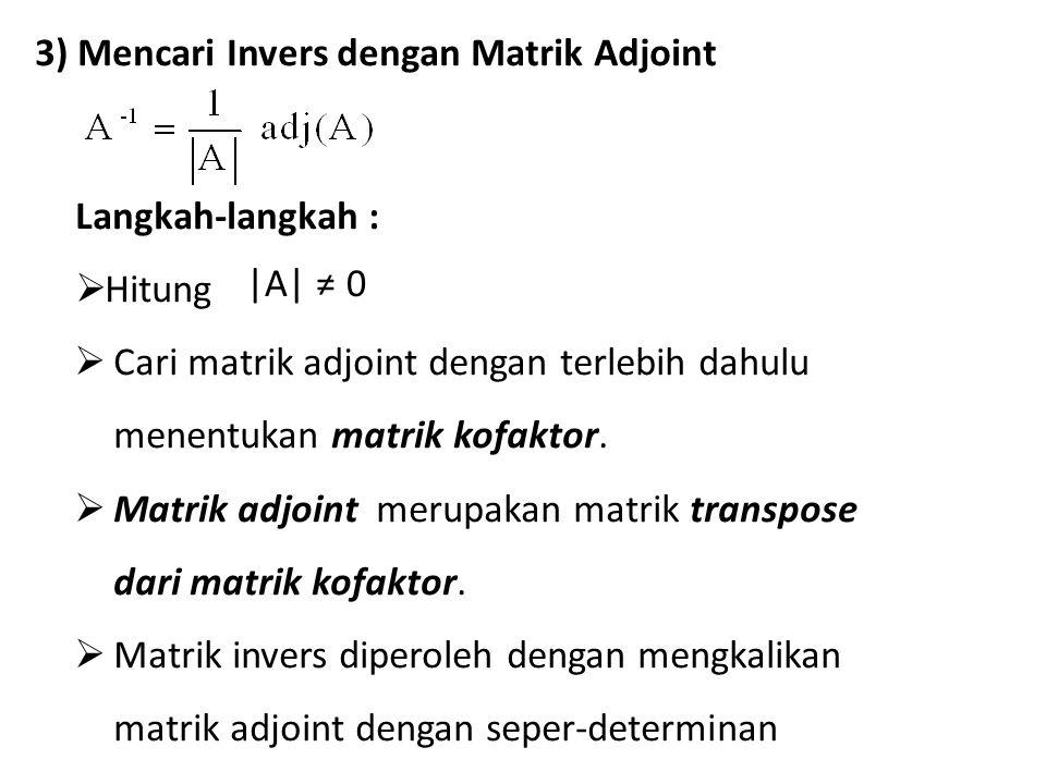 3) Mencari Invers dengan Matrik Adjoint