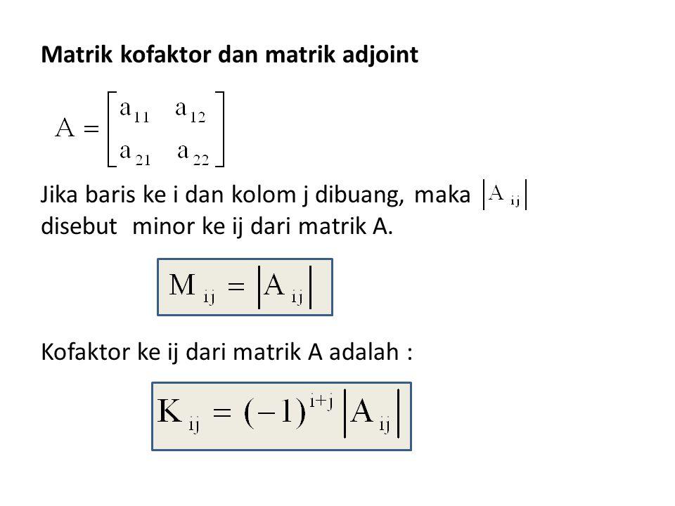 Matrik kofaktor dan matrik adjoint
