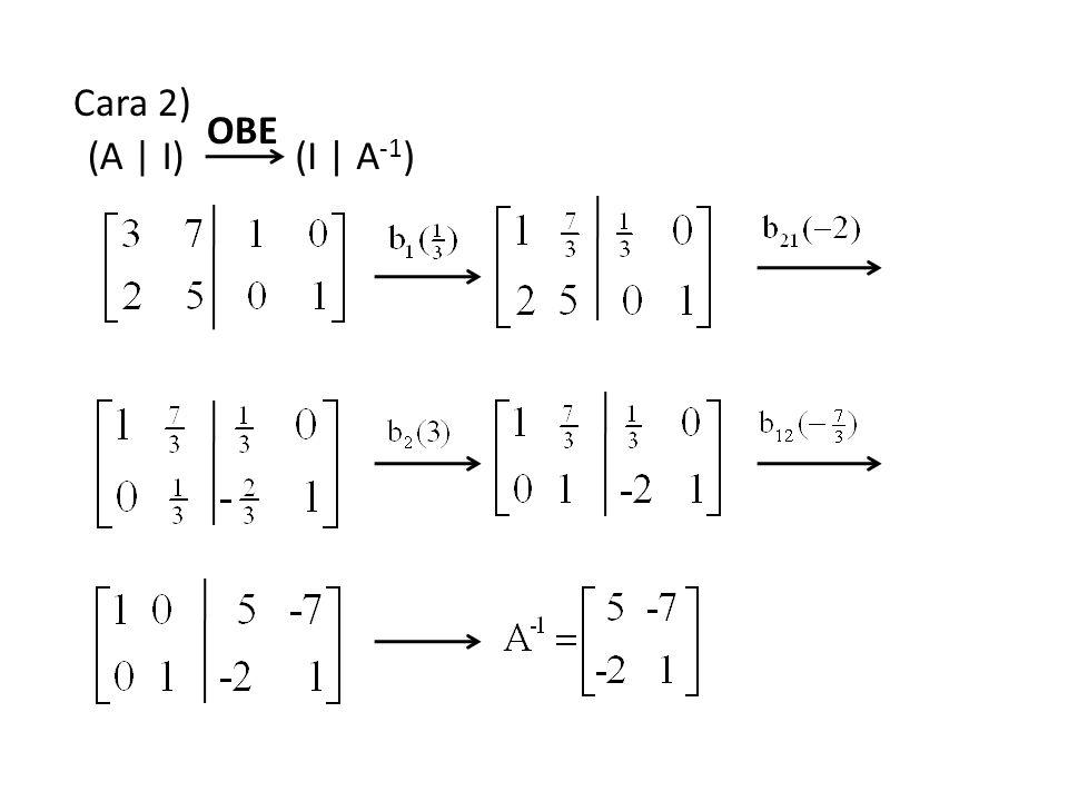 Cara 2) OBE (A | I) (I | A-1)