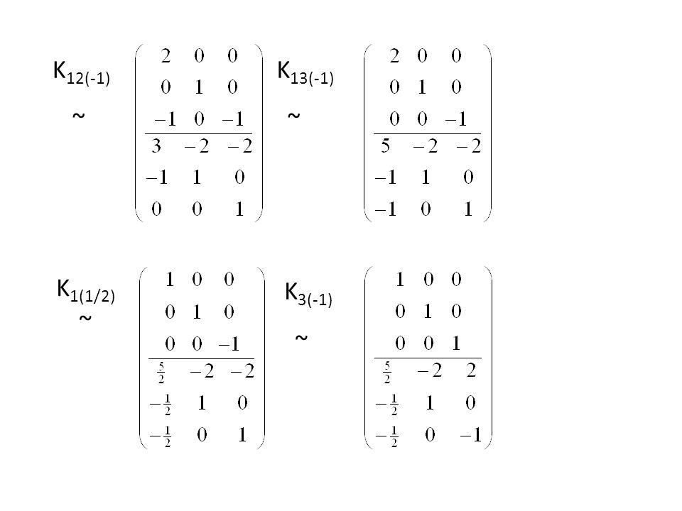 K12(-1) K13(-1) ~ K1(1/2) ~ K3(-1)