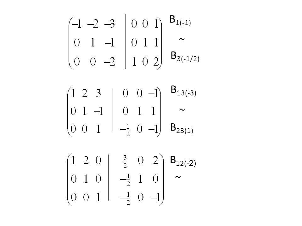 B1(-1) B3(-1/2) ~ B13(-3) B23(1) ~ B12(-2) ~