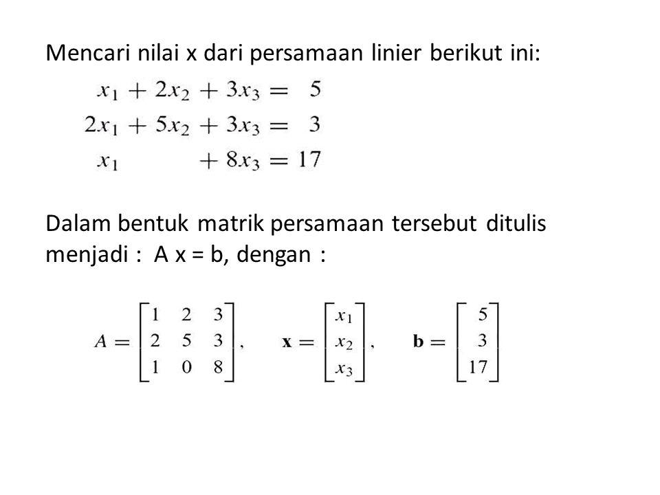 Mencari nilai x dari persamaan linier berikut ini: