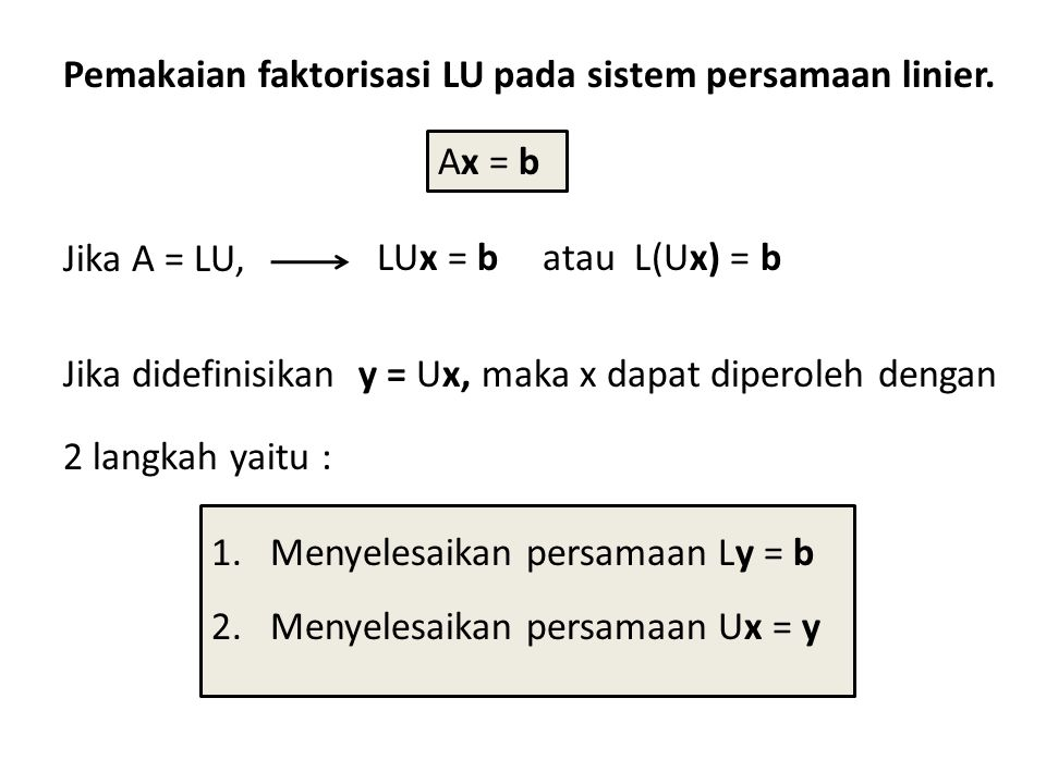 Pemakaian faktorisasi LU pada sistem persamaan linier