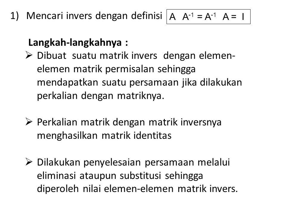 Mencari invers dengan definisi Langkah-langkahnya :