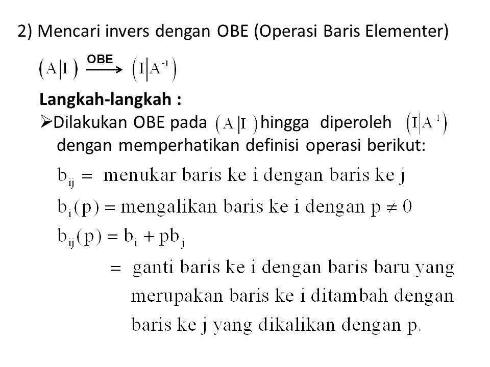 2) Mencari invers dengan OBE (Operasi Baris Elementer)