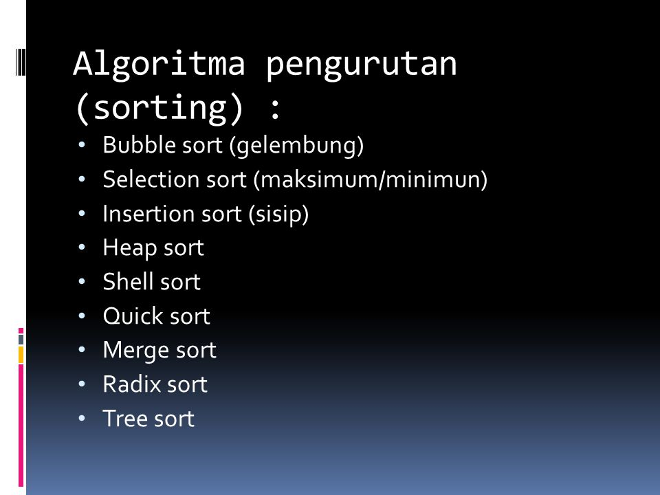Algoritma pengurutan (sorting) :