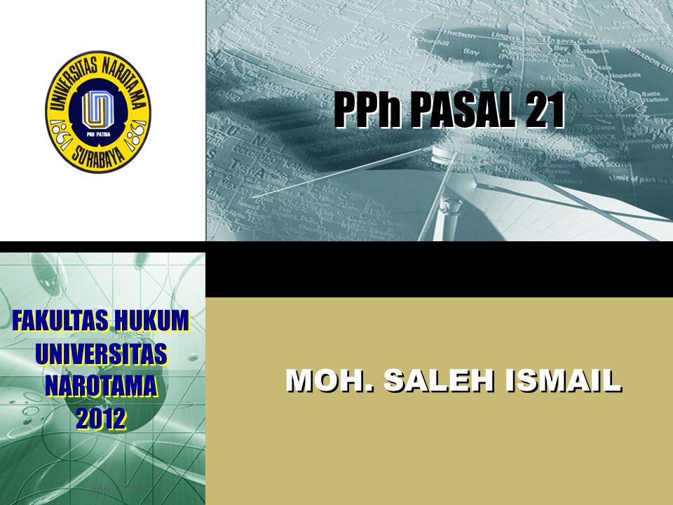 PPh PASAL 21 MOH. SALEH ISMAIL FAKULTAS HUKUM UNIVERSITAS NAROTAMA