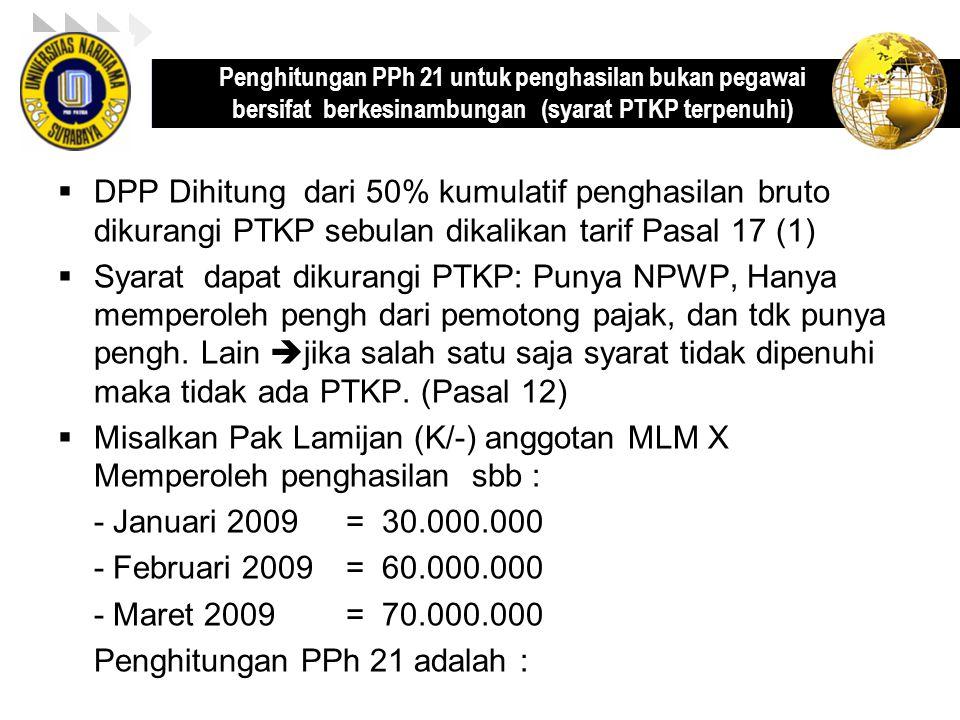 Misalkan Pak Lamijan (K/-) anggotan MLM X Memperoleh penghasilan sbb :