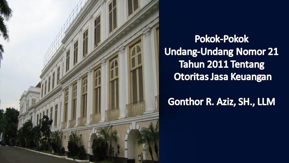 Pokok-Pokok Undang-Undang Nomor 21 Tahun 2011 Tentang Otoritas Jasa Keuangan Gonthor R.