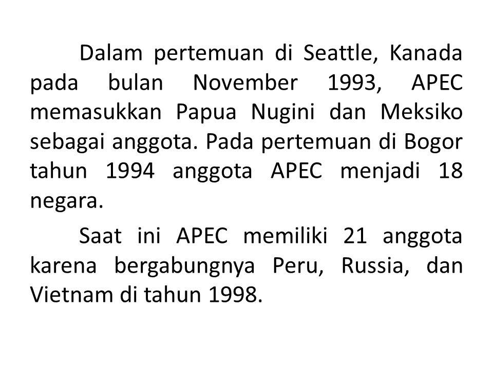 Dalam pertemuan di Seattle, Kanada pada bulan November 1993, APEC memasukkan Papua Nugini dan Meksiko sebagai anggota.