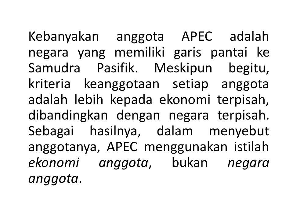 Kebanyakan anggota APEC adalah negara yang memiliki garis pantai ke Samudra Pasifik.