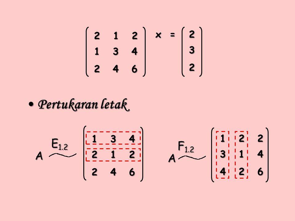 Pertukaran letak E1.2 F1.2 A A 1 2 1 3 4 2 4 6 x = 2 3 1 3 4 2 1 2