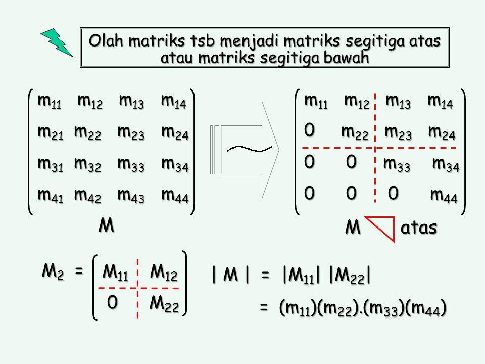 Fakultas Kehutanan Universitas Lambung Mangkurat. Olah matriks tsb menjadi matriks segitiga atas. atau matriks segitiga bawah.