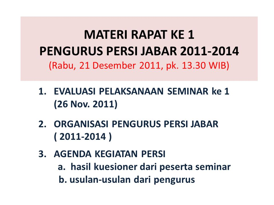 MATERI RAPAT KE 1 PENGURUS PERSI JABAR 2011-2014 (Rabu, 21 Desember 2011, pk. 13.30 WIB)