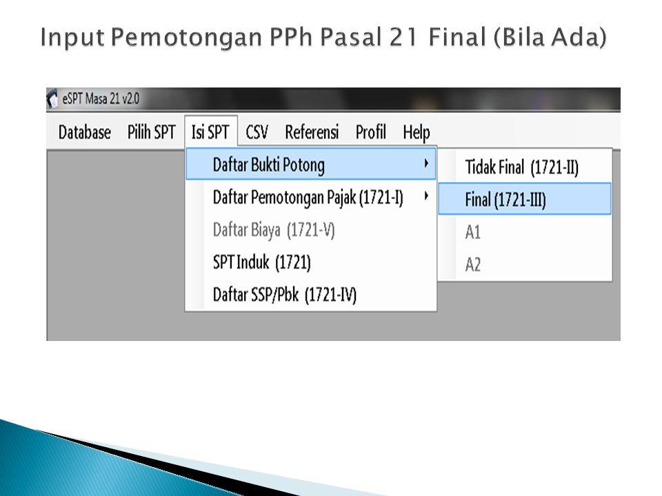 Input Pemotongan PPh Pasal 21 Final (Bila Ada)