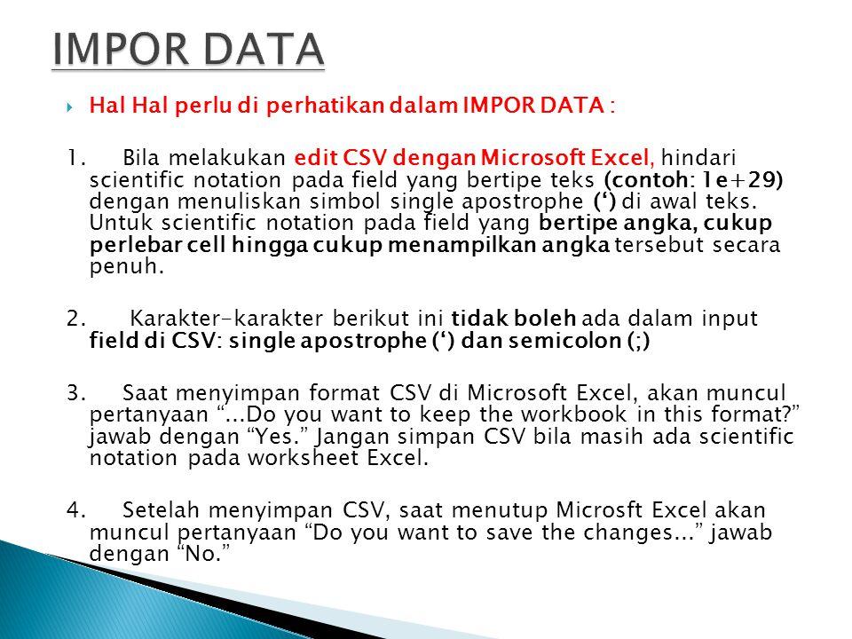 IMPOR DATA Hal Hal perlu di perhatikan dalam IMPOR DATA :