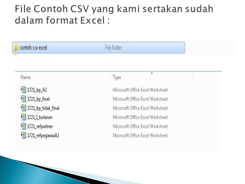 File Contoh CSV yang kami sertakan sudah dalam format Excel :