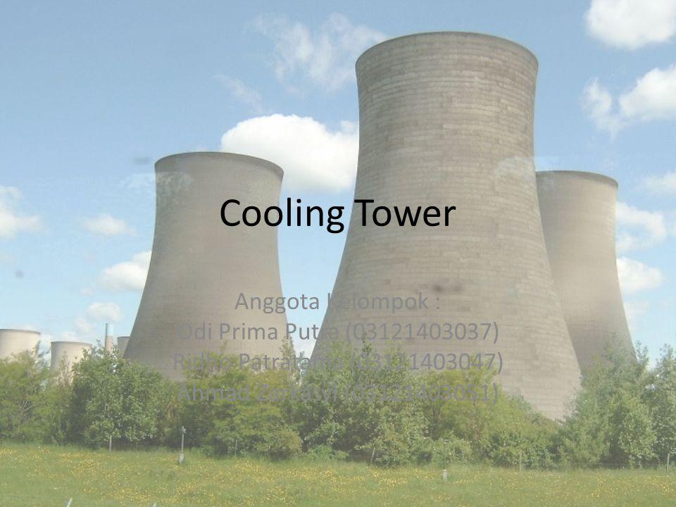 Cooling Tower Anggota Kelompok : Odi Prima Putra (03121403037)