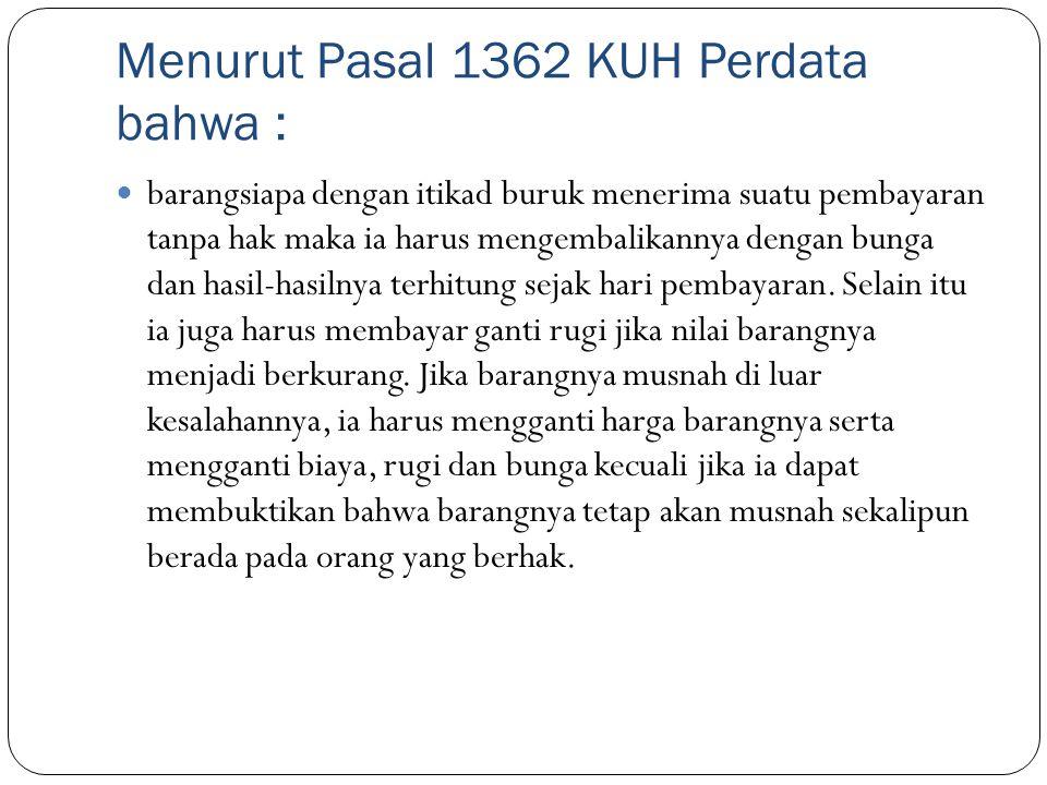 Menurut Pasal 1362 KUH Perdata bahwa :