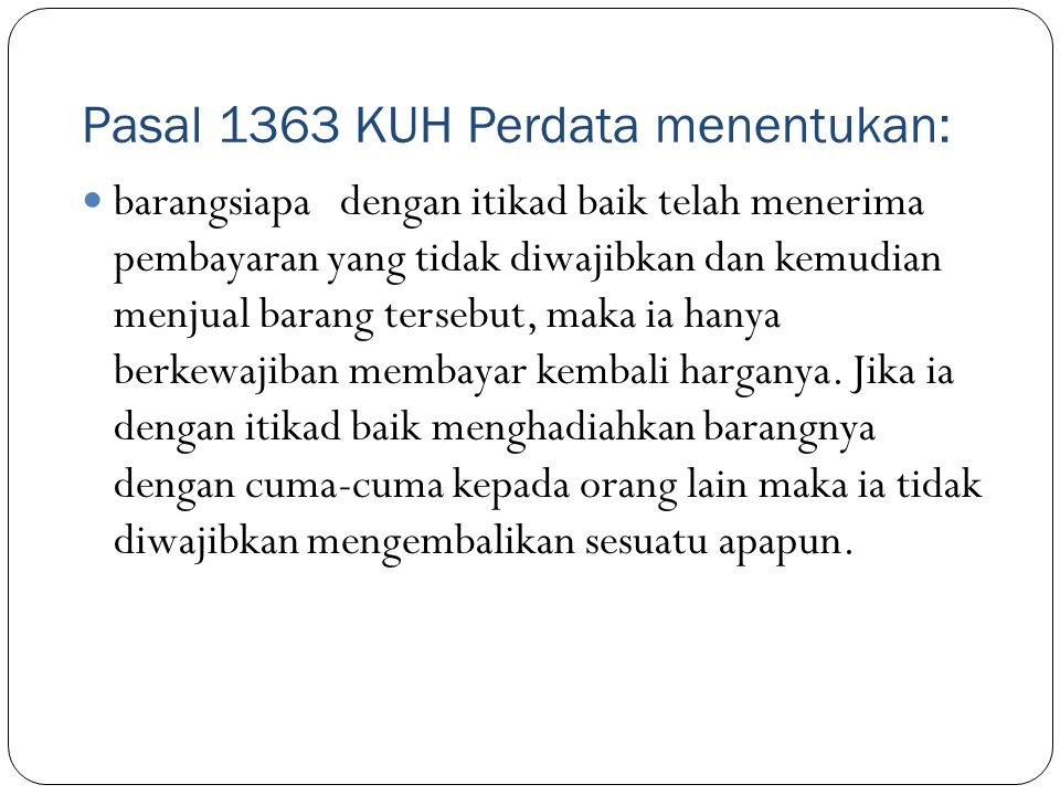 Pasal 1363 KUH Perdata menentukan: