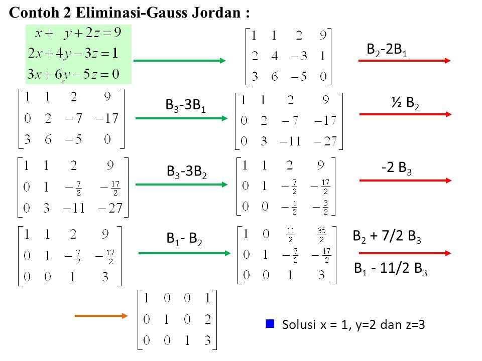 Contoh 2 Eliminasi-Gauss Jordan :