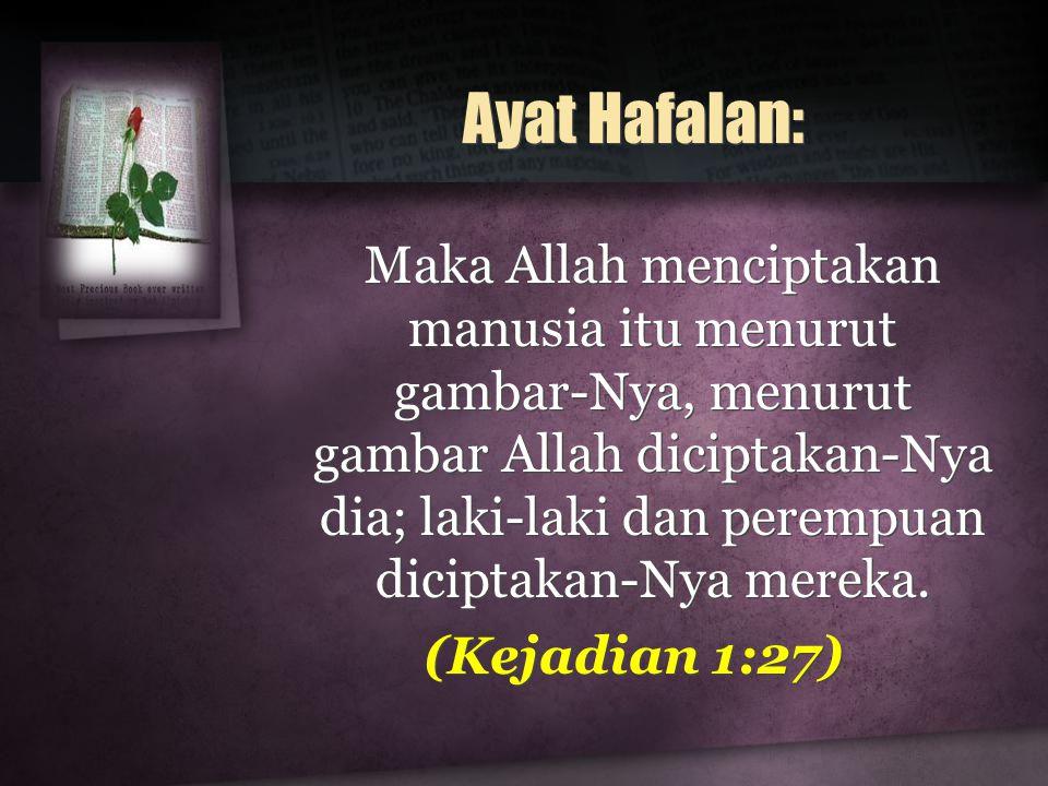 Ayat Hafalan: (Kejadian 1:27)