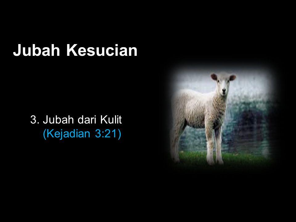 Black Jubah Kesucian 3. Jubah dari Kulit (Kejadian 3:21)