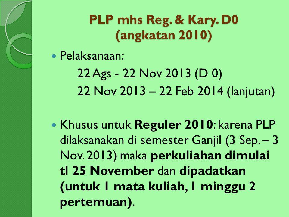PLP mhs Reg. & Kary. D0 (angkatan 2010)