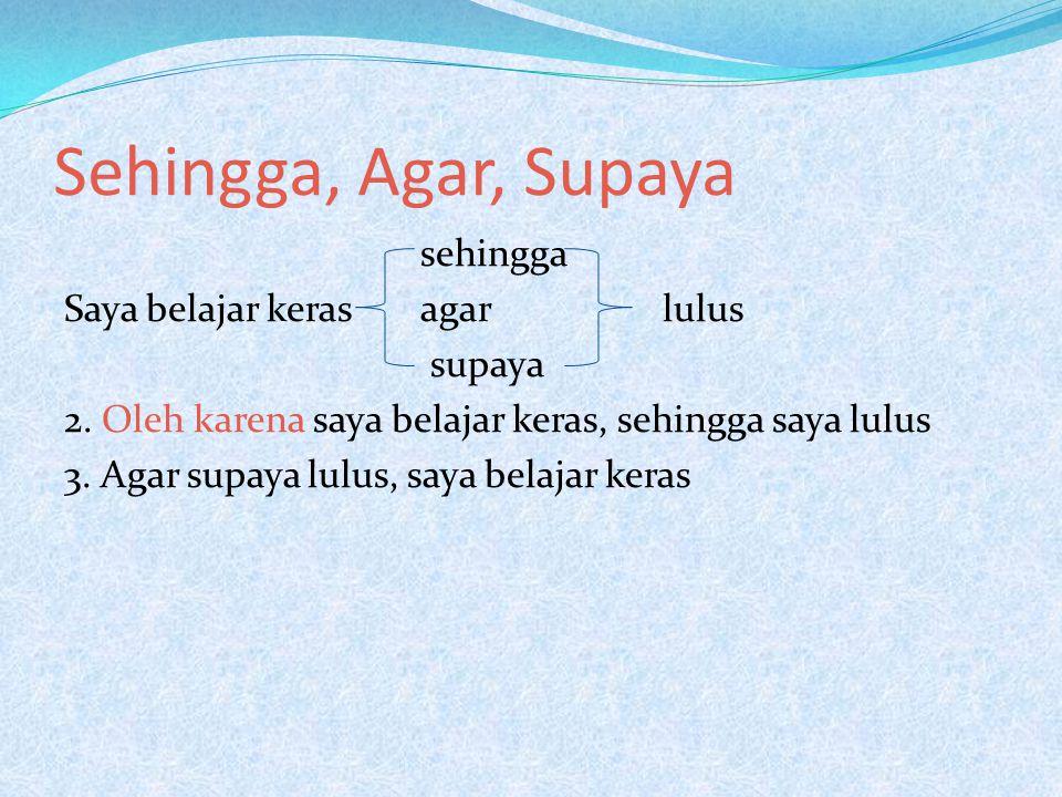 Sehingga, Agar, Supaya