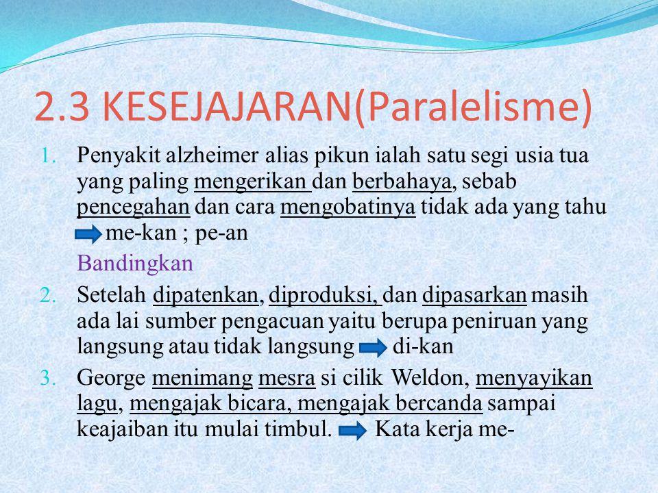2.3 KESEJAJARAN(Paralelisme)