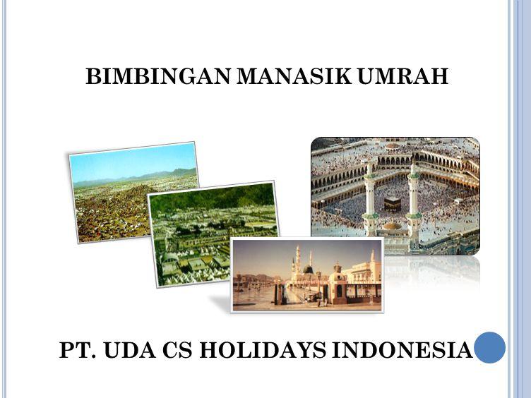 BIMBINGAN MANASIK UMRAH PT. UDA CS HOLIDAYS INDONESIA
