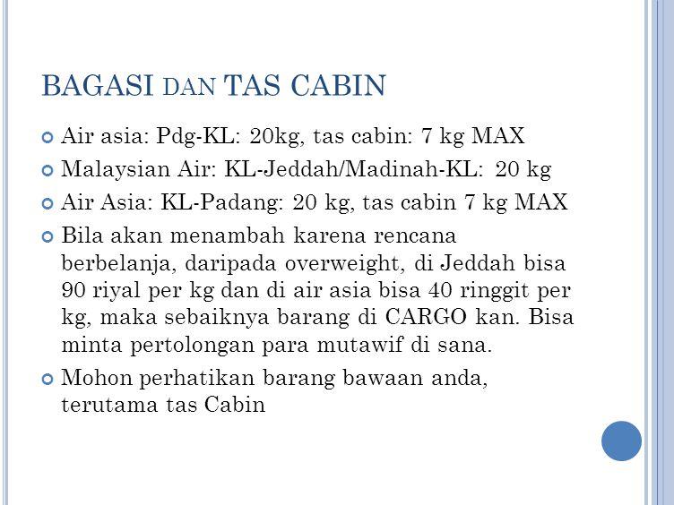 BAGASI dan TAS CABIN Air asia: Pdg-KL: 20kg, tas cabin: 7 kg MAX