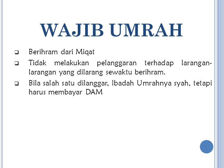 WAJIB UMRAH Berihram dari Miqat