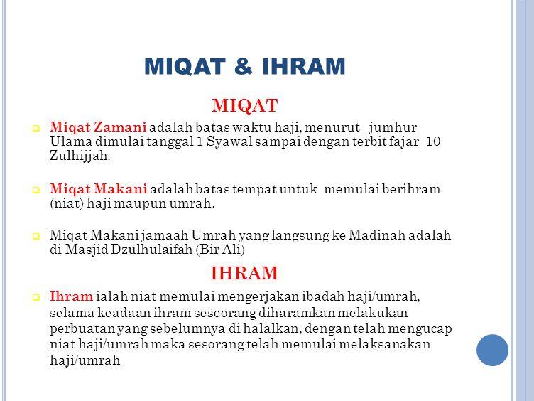 MIQAT & IHRAM MIQAT IHRAM