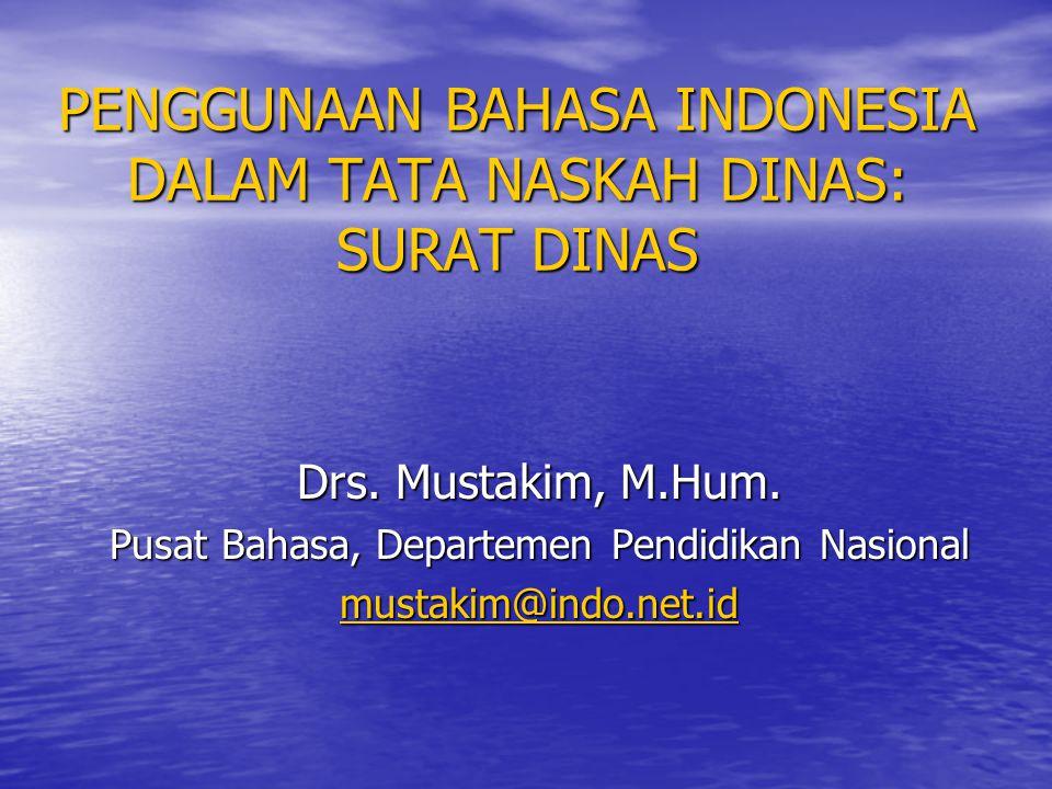 PENGGUNAAN BAHASA INDONESIA DALAM TATA NASKAH DINAS: SURAT DINAS