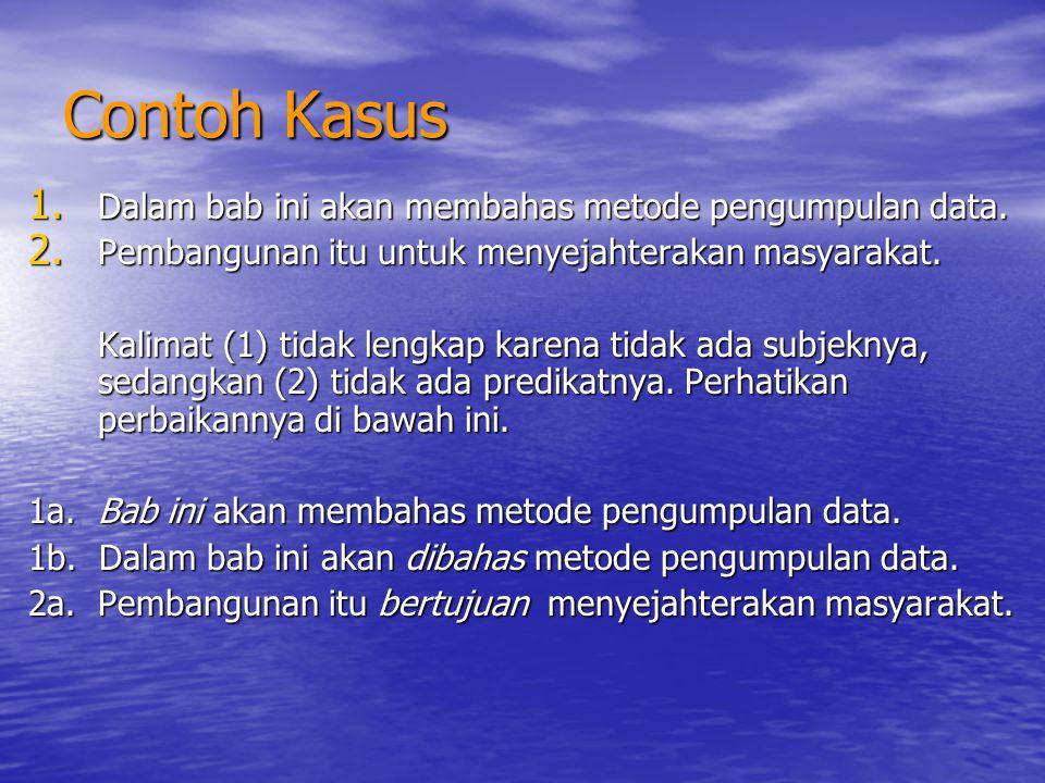 Contoh Kasus Dalam bab ini akan membahas metode pengumpulan data.