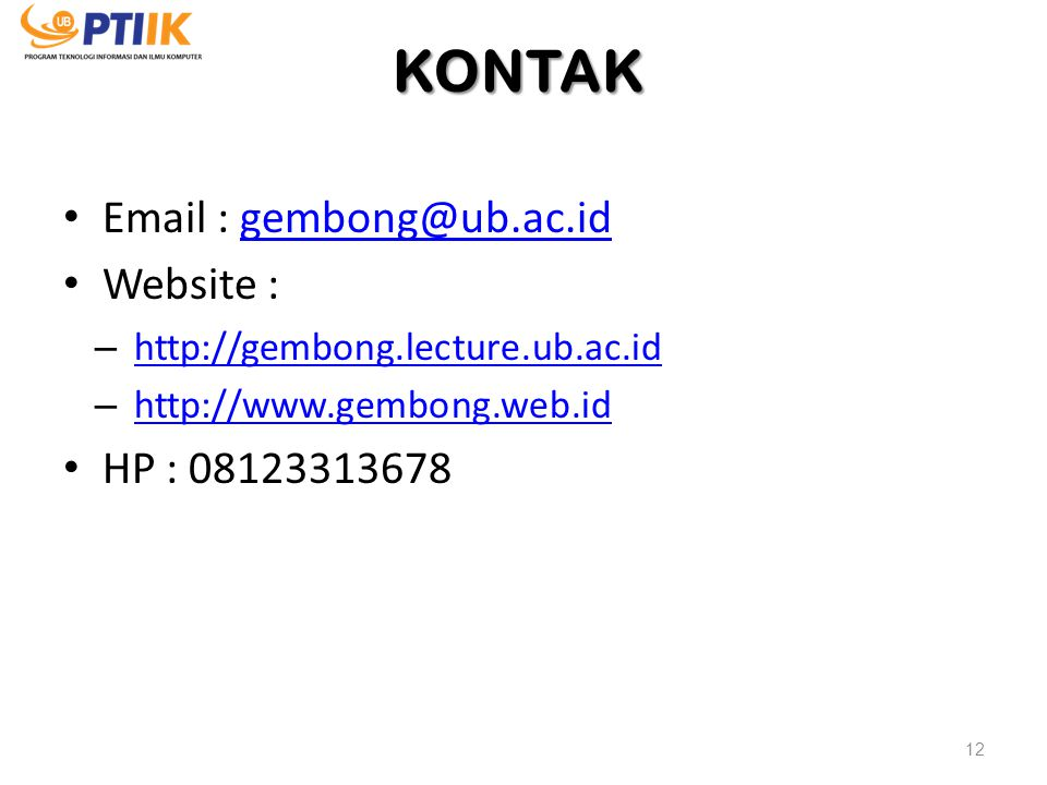 KONTAK Email : gembong@ub.ac.id. Website : http://gembong.lecture.ub.ac.id. http://www.gembong.web.id.