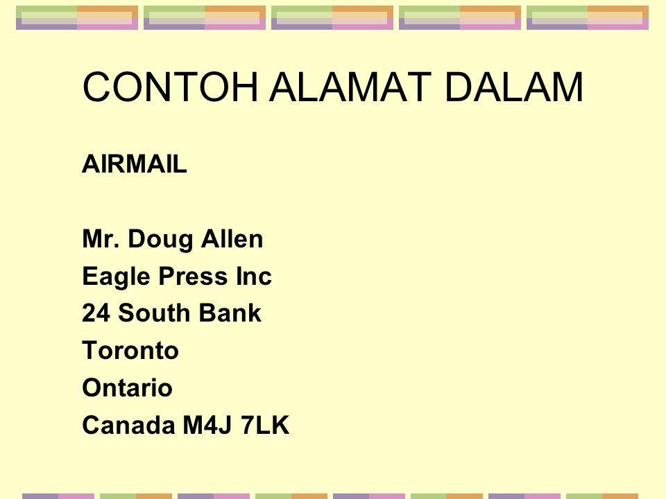CONTOH ALAMAT DALAM AIRMAIL Mr. Doug Allen Eagle Press Inc