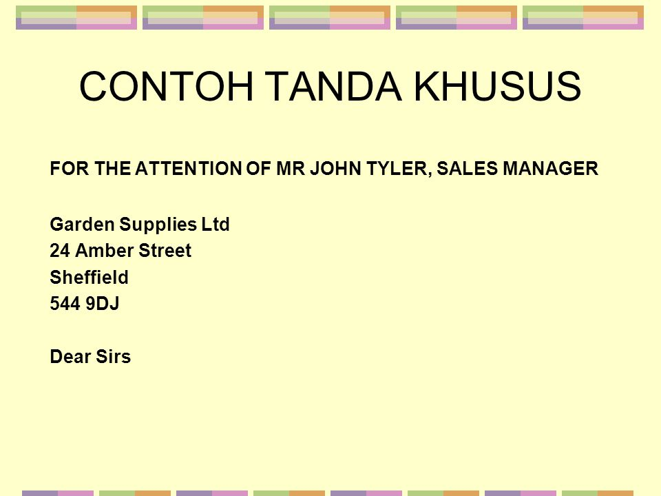 CONTOH TANDA KHUSUS FOR THE ATTENTION OF MR JOHN TYLER, SALES MANAGER