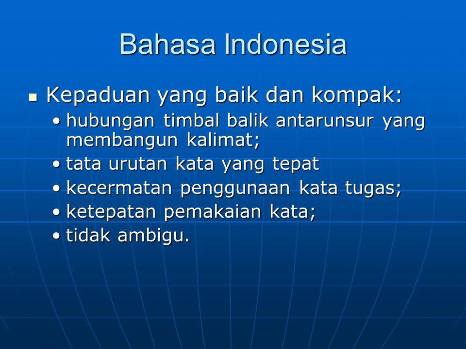Bahasa Indonesia Kepaduan yang baik dan kompak: